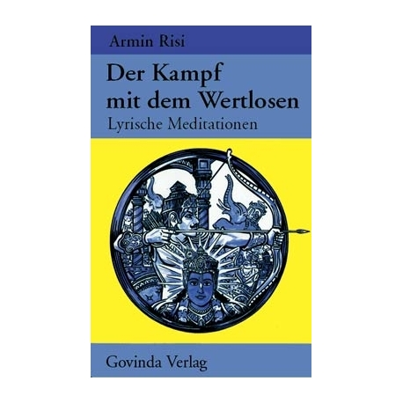 Der Kampf mit dem Wertlosen (Armin Risi)