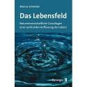 Das Lebensfeld (M. Schmieke) Neuaufl.