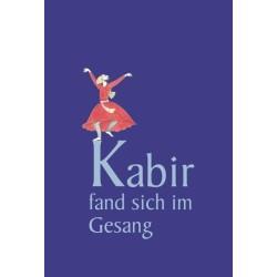 Kabir fand sich im Gesang