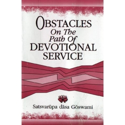 Obstacles on the Path of Devotional Service